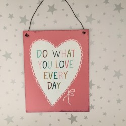 Do what you love everyday Sign