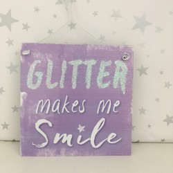 Glitter Makes Me Smile sign