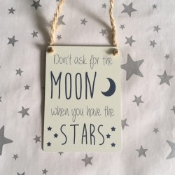 Dont ask for the moon when...